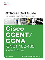 CCENT/CCNA ICND1 100-105 Official Cert Guide, Academic Edition: Cisco CCENT/CCNA ICND1 OCG Aca (English Edition)