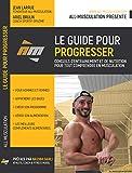 LE GUIDE POUR PROGRESSER, par All-Musculation...
