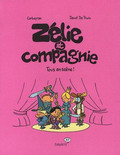 Zélie et Compagnie : Tous en scène ! par Eric Corbeyran, David de Thuin