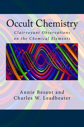 Occult Chemistry: Clairvoyant Observations on the Chemical Elements by Annie Besant (2015-08-18)