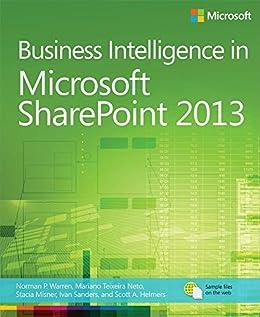 Business Intelligence in Microsoft SharePoint 2013 von [Warren, Norm, Neto, Mariano, Misner, Stacia, Sanders, Ivan, Helmers, Scott A.]