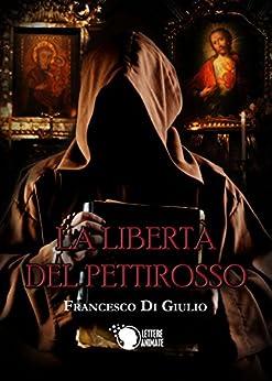 La libertà del pettirosso di [Francesco Di Giulio]