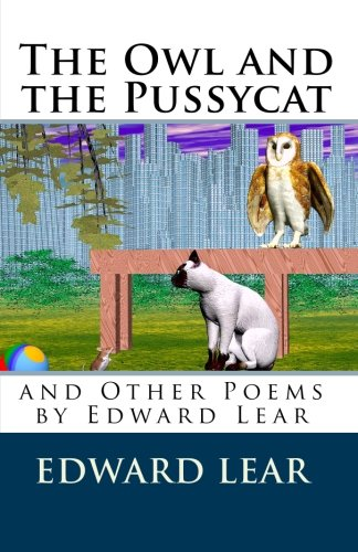 The Owl and the Pussycat and Other Poems by Edward Lear
