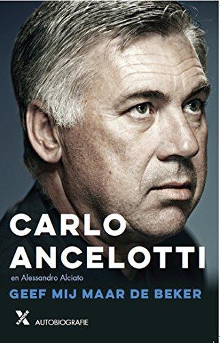 Geef mij maar de beker (Dutch Edition) por Carlo Ancelotti