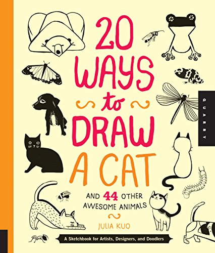 20 Ways to Draw a Cat and 44 Other Awesome Animals: A Sketchbook for Artists, Designers, and Doodlers por Julia Kuo