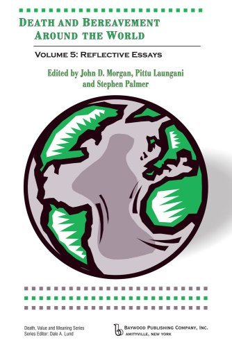 Reflective Essays: Death and Bereavement Around the World, Volume 5 by John D. Morgan (2009-01-07)