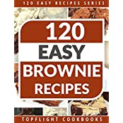 BROWNIES: 120 Paleo, Low Carb, Gluten-Free, Vegetarian And Finger Licking Brownie Recipes (120 Easy Recipes Series) (English Edition)