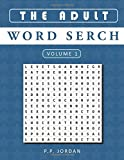 The Adult Word Search: 50 Word Search Books for Adults With Large Print Fonts: Volume 1 (Word Find Puzzles)