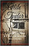 Olde Tudor by David Ralph Williams