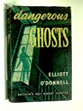 dangerous ghosts