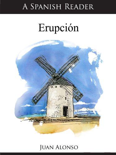 A Spanish Reader: Erupción (Spanish Readers nº 19) por Juan Alonso