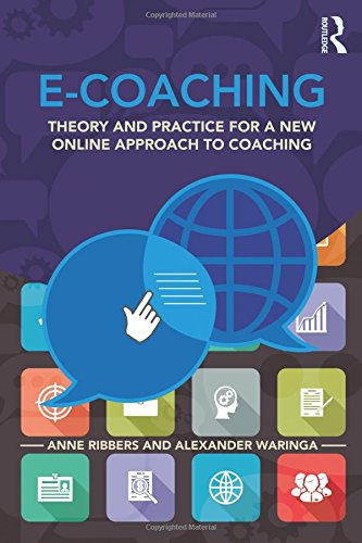 E-Coaching: Theory and practice for a new online approach to coaching
