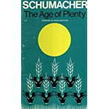 Age of Plenty: A Christian View by E. F. Schumacher (1974-05-01)
