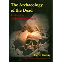 The Archaeology of the Dead: Lectures in Archaeothanatology