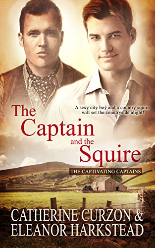 The Captain and the Squire (Captivating Captains Book 5) by [Curzon, Catherine, Harkstead, Eleanor]