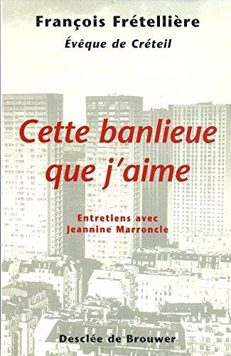 Cette banlieue que j'aime (entretiens avec Jeannine Marroncle)