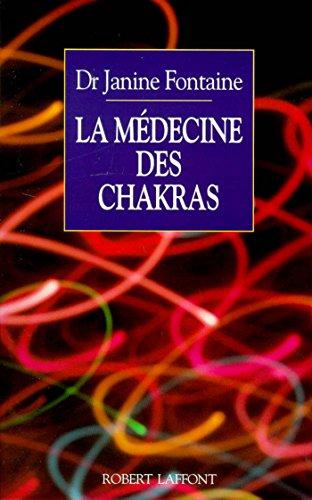 La médecine des chakras par Janine FONTAINE