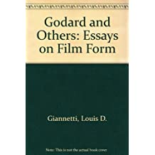 Godard and Others: Essays on Film Form by Louis Giannetti (1975-05-01)