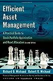 Efficient Asset Management: A Practical Guide to Stock Portfolio Optimization and Asset Allocation (Financial Management Association Survey and Synthesis Series)
