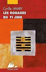 Les Rouages du Yi Jing: Eléments pour une lecture raisonnable du Classique des Changements