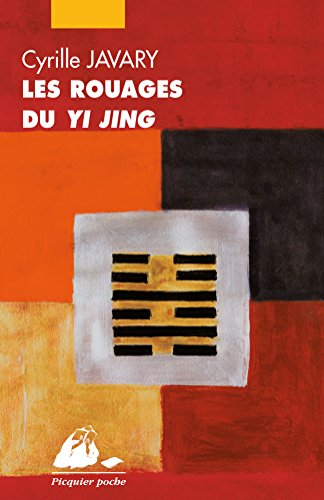 Les Rouages du Yi Jing: Eléments pour une lecture raisonnable du Classique des Changements (Picquier poche) par Cyrille J.-D. JAVARY