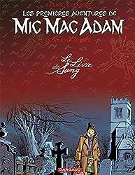 Les premières aventures de Mic Mac Adam - Intégrale - tome 2 - Le Livre de Sang