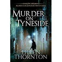 Murder on Tyneside (Agnes Lockwood Mysteries Book 1) (English Edition)