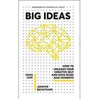 BIG IDEAS: HOW TO UNLEASH YOUR CREATIVE SELF AND HAVE MORE AHA! MOMENTS (English Edition)