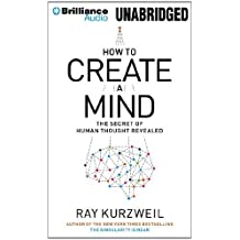 How to Create a Mind: The Secret of Human Thought Revealed by Ray Kurzweil (2012-11-13)
