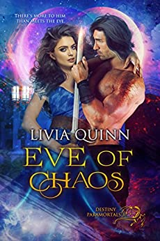 Eve of Chaos (Destiny Paramortals Book 3) by [Quinn, Livia]