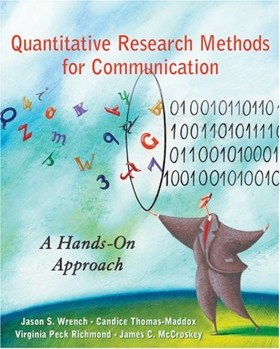 Quantitative Research Methods for Communication: A Hands-On Approach by Jason S. Wrench (2008-01-23)