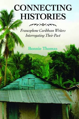 connecting-histories-francophone-caribbean-writers-interrogating-their-past