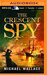 The Crescent Spy by Michael Wallace (2015-11-10)