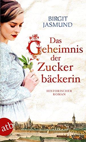 Buchseite und Rezensionen zu 'Das Geheimnis der Zuckerbäckerin: Historischer Roman' von Birgit Jasmund