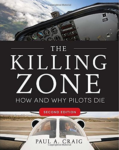 [The Killing Zone, Second Edition: How & Why Pilots Die] [By: Craig, Paul] [January, 2013] -