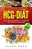 HCG-Diät: Schnell und gesund abnehmen, Fett verbrennen und Stoffwechsel beschleunigen.
