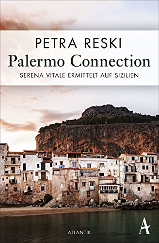 Palermo Connection: Serena Vitale ermittelt (Serena-Vitale-Krimis 1) -