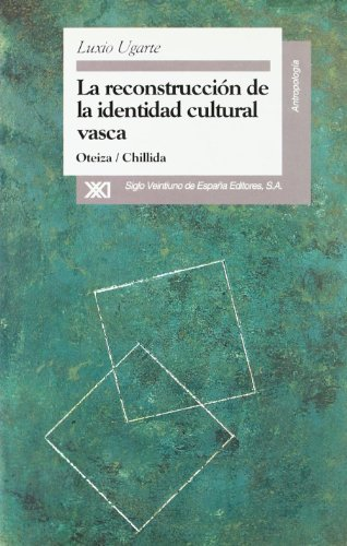 La reconstrucción de la identidad cultural vasca: Oteiza/Chillida (Antropología)