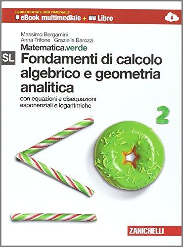 Matematica.verde. Con Maths in english. Modulo S-L.verde. Fondamenti di calcolo algebrico e geometria analitica. Per le Scuole superiori. Con e-book. Con espansione online