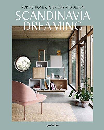 Scandinavia Dreaming: Nordic Homes, Interiors and Design: Scandinavian Design, Interiors and Living (Interior Design)