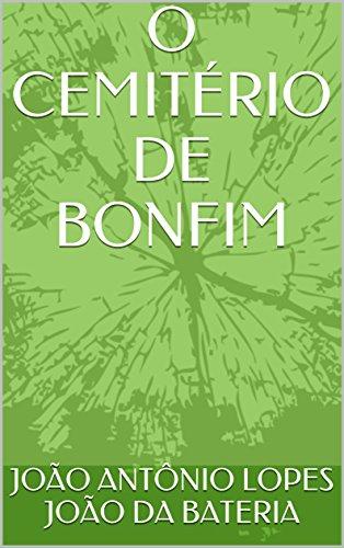 O CEMITÉRIO DE BONFIM (Portuguese Edition) eBook: JOÃO ANTÔNIO ...