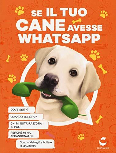Se il tuo cane avesse Whatsapp