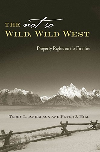 The Not So Wild, Wild West: Property Rights on the Frontier (Stanford Economics and Finance)