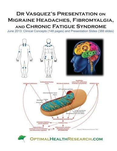 Dr Vasquez's Presentation on Migraine Headaches, Fibromyalgia, and Chronic Fatigue Syndrome: June 2013 by Alex Vasquez (2013-06-01)