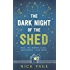 The Dark Night of the Shed: Men, the midlife crisis, spirituality - and sheds (Not A Series)