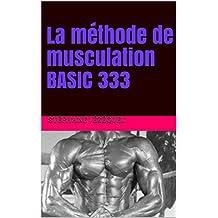 La méthode de musculation BASIC 333