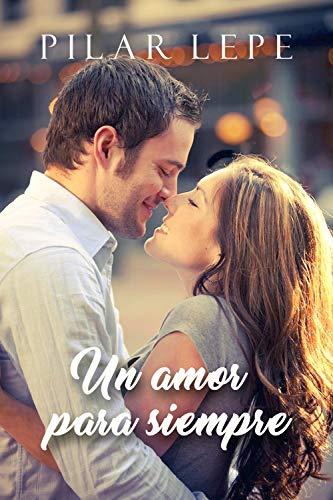 Un amor para siempre por Pilar Lepe