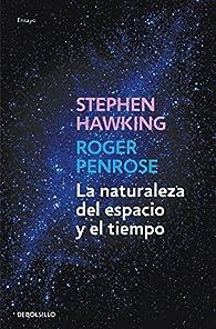La naturaleza del espacio y del tiempo par  Stephen W. Hawking/Roger Penrose