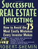 The Successful Real Estate Investing: How to Avoid the 75 Most Costly Mistakes Every Investor Makes