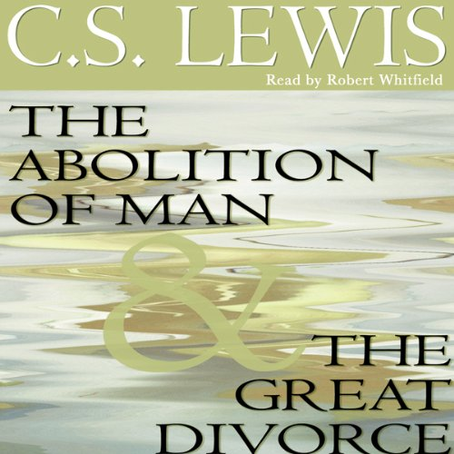 The Abolition of Man & The Great Divorce  Audiolibri
